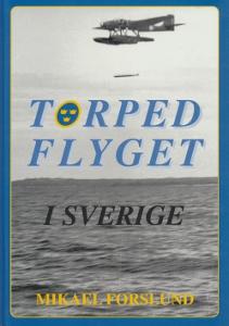 Torped flyget i Sverige,Forslund Mikael