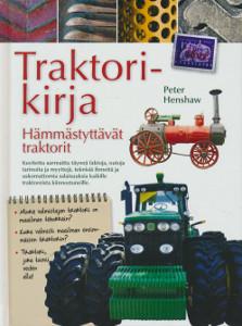 Traktorikirja - Hämmästyttävät traktorit,Henshaw Peter