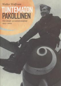 Tuntematon pakollinen, Hävittäjä- ja taitolentäjänä 1923-2009,Wolfrum Walter