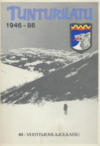 Tunturilatu 1946-86 - 40-vuotisjuhlajulkaisu,