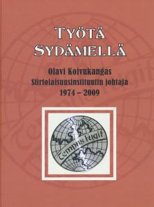 Työtä sydämellä - Olavi Koivukangas siirtolaisinstituutin johtaja 1974-2009,