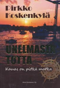 Unelmasta totta - Kauas on pitkä matka,Koskenkylä Pirkko
