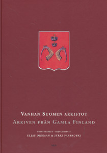 Vanhan Suomen arkistot - Arkiven från gamla Finland,Orrman Eljas, Paaskoski Jyrki