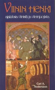 Viinin henki, Ajatuksia viinistä ja viininjuojista,Andersson Carl A.