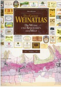 Der Grosse Weinatlas Die Weine und Spirituosen der Welt,Johnson Hugh