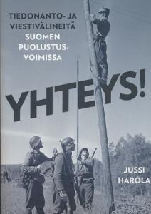 Yhteys! - Tiedonanto- ja viestivälineitä Suomen puolustusvoimissa,Harola Jussi
