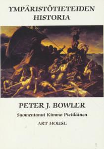 Ympäristötieteiden historia,Bowler Peter J.